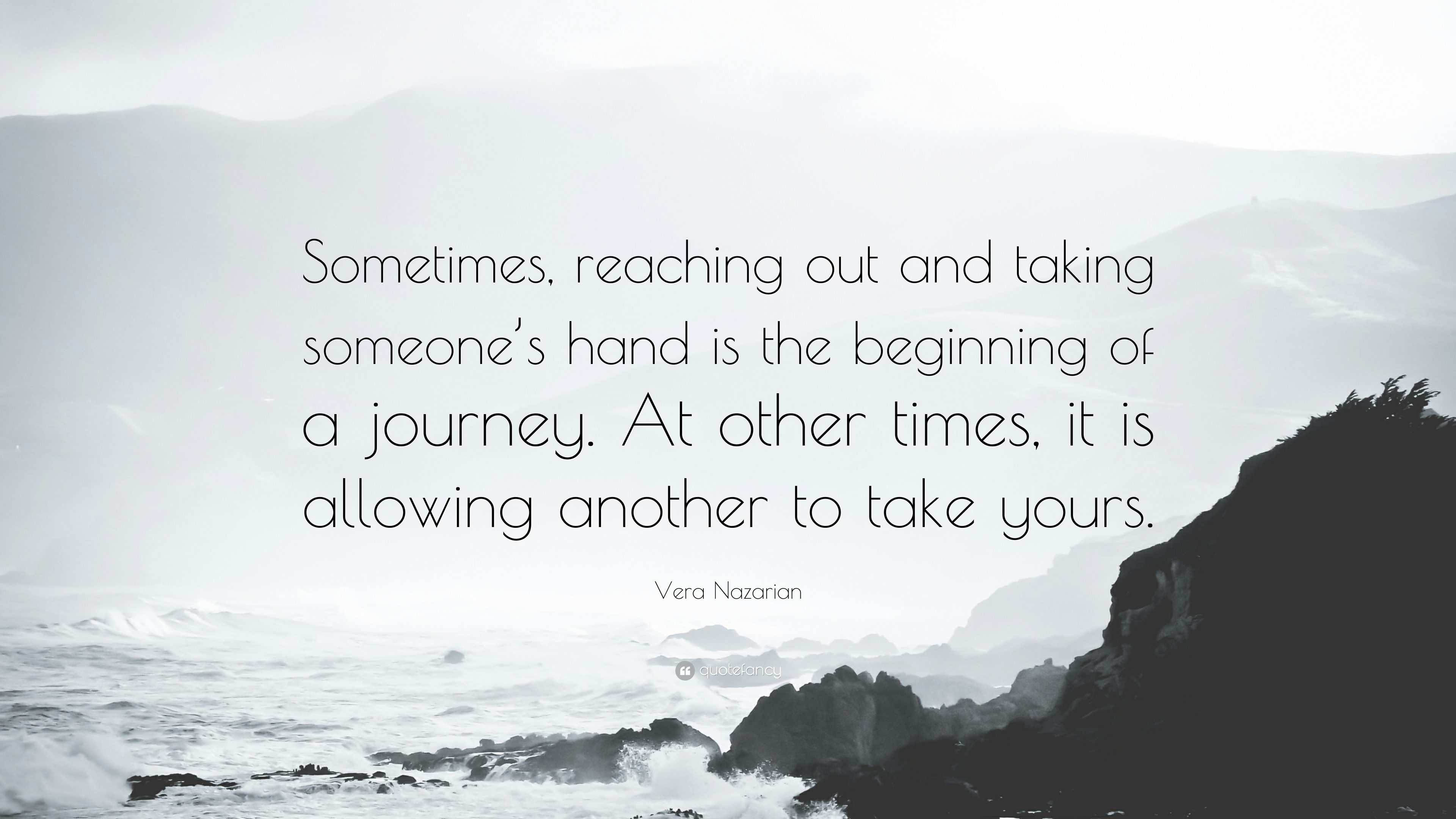 364029-Vera-Nazarian-Quote-Sometimes-reaching-out-and-taking-someone-s.jpg